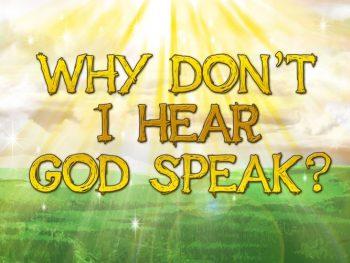 WhydontIhearGodSpeak